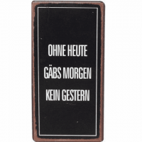 Magnet-Schild OHNE HEUTE GÄBS MORGEN K..