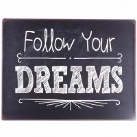 Blechschild Follow your dreams