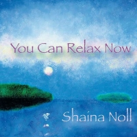 Shaina Noll You Can Relax Now CD