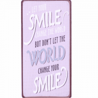 Magnet-Schild LET YOUR SMILE CHANGE THE WORLD