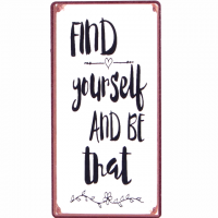 Magnet-Schild FIND YOURSELF AND BE THAT
