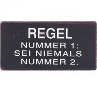 Magnet-Schild REGEL 1: SEI NIEMALS NUMMER 2.