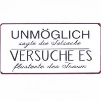 Magnet-Schild UNMÖGLICH SAGTE DIE TATSACHE