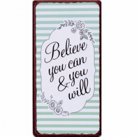 Magnet-Schild BELIEVE YOU CAN & YOU WILL