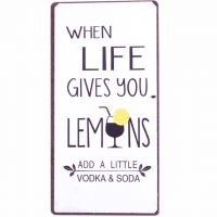 Magnet-Schild WHEN LIFE GIVES YOU LEMONS ADD A LITTLE VODKA