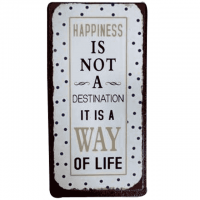 Magnet-Schild HAPPINESS IS NOT A DESTINATION