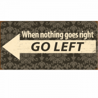 Magnet-Schild WHEN NOTHING GOES RIGHT - GO LEFT