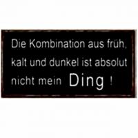 Magnet-Schild DIE KOMBINATION AUS FRÜH, KALT UND DUNKEL...