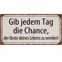 Magnet-Schild GIB JEDEM TAG DIE CHANCE...