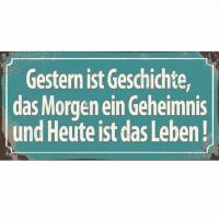 Magnet-Schild GESTERN IST GESCHICHTE, DAS MORGEN EIN GEHEIMNIS...