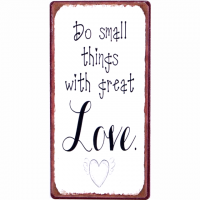 Magnet-Schild DO SMALL THINGS WITH GREAT LOVE