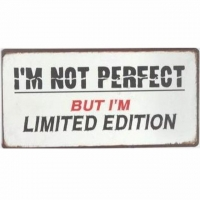 Magnet-Schild I'M NOT PERFECT - BUT I'M LIMITED EDITION