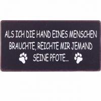 Magnet-Schild Als ich die Hand eines Menschen brauchte... (Hund)